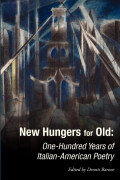 New Hungers for Old: One-Hundred Years of Italian-American Poetry